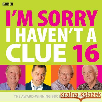 I'm Sorry I Haven't A Clue 16: The Award Winning BBC Radio 4 Comedy BBC Barry Cryer David Mitchell 9781787530058