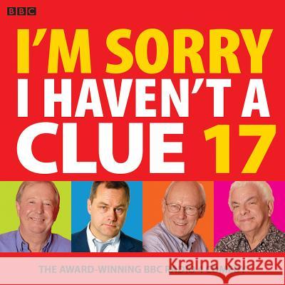 I'm Sorry I Haven't A Clue 17: The Award-Winning BBC Radio 4 Comedy BBC Barry Cryer Graeme Garden 9781787530157