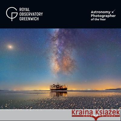 Astronomy Photographer of the Year - Astronomie Fotograf des Jahres 2021 : Original Flame Tree Publishing-Kalender [Kalender] Flame Tree Studio 9781787559882