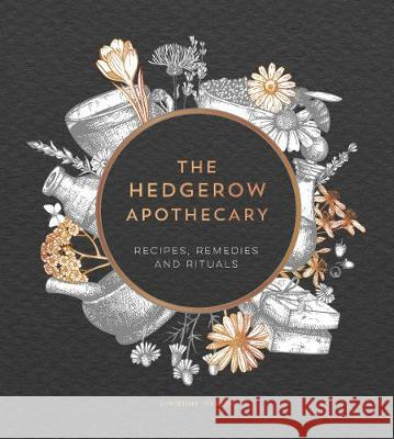 The Hedgerow Apothecary Christine Iverson 9781787830295 Summersdale Publishers