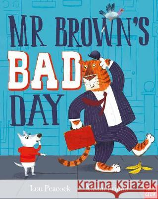 Mr Brown's Bad Day Lou Peacock 9781788003971 Nosy Crow Ltd
