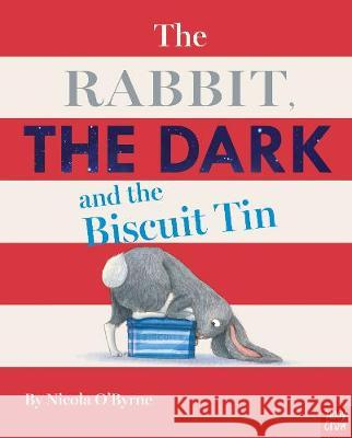 The Rabbit, the Dark and the Biscuit Tin Nicola O'Byrne   9781788005395