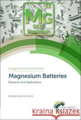 Magnesium Batteries: Research and Applications Maximilian Fichtner 9781788014342