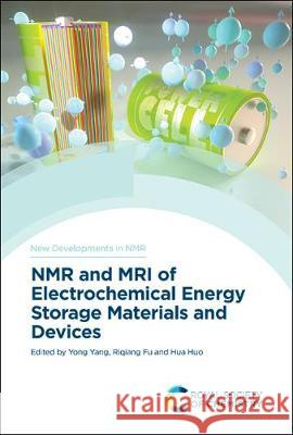 NMR and MRI of Electrochemical Energy Storage Materials and Devices  9781788018487