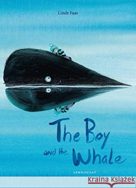 The Boy and the Whale Linde Faas 9781788070508 Lemniscaat Ltd