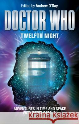 Doctor Who: Twelfth Night: Adventures in Time and Space with Peter Capaldi Andrew O'Day 9781788313636