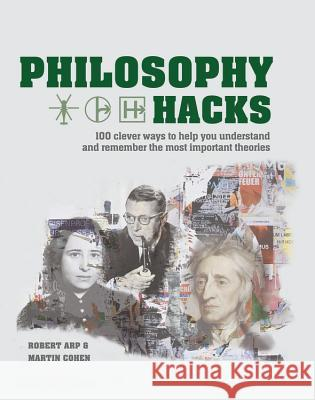 Philosophy Hacks: Shortcuts to 100 Ideas Cassell 9781788400398 Cassell
