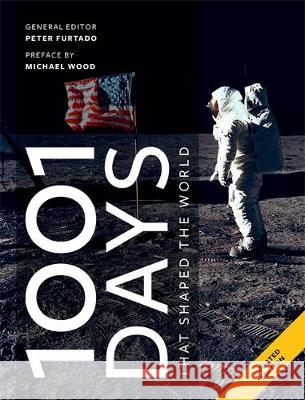 1001 Days That Shaped Our World Peter Furtado 9781788400831 Octopus Publishing Group