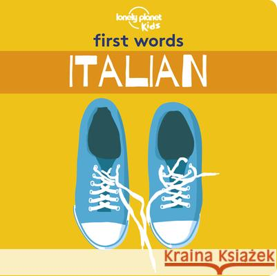 First Words - Italian Lonely Planet 9781788684804