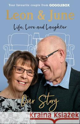 Leon and June: A Lifetime of Love and Laughter June Bernicoff   9781788700924