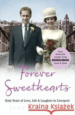 Forever Sweethearts: Sixty Years of Love, Life & Laughter in Liverpool June Bernicoff   9781788701709