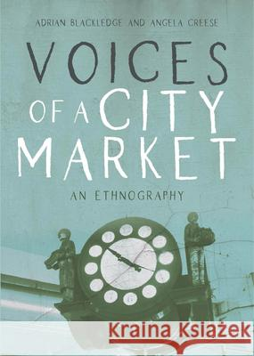 Voices of a City Market: An Ethnography Adrian Blackledge Angela Creese 9781788925099