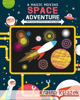 A Magic Moving Space Adventure Igloobooks 9781789058765