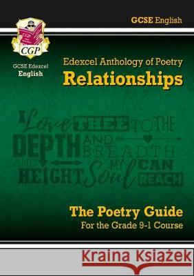 New GCSE English Literature Edexcel Poetry Guide: Relationships Anthology - for the Grade 9-1 Course CGP Books CGP Books  9781789080018