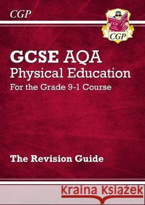 New GCSE Physical Education AQA Revision Guide - for the Grade 9-1 Course CGP Books CGP Books  9781789080094