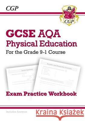 New GCSE Physical Education AQA Exam Practice Workbook - for the Grade 9-1 Course (incl Answers) CGP Books CGP Books  9781789080100