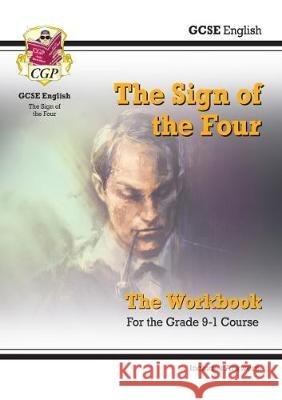 New Grade 9-1 GCSE English - The Sign of the Four Workbook (includes Answers) CGP Books CGP Books  9781789081411