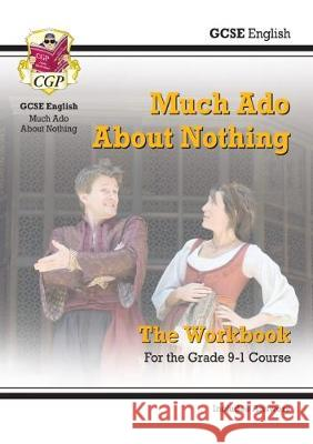 New Grade 9-1 GCSE English Shakespeare - Much Ado About Nothing Workbook (includes Answers) CGP Books CGP Books  9781789081435