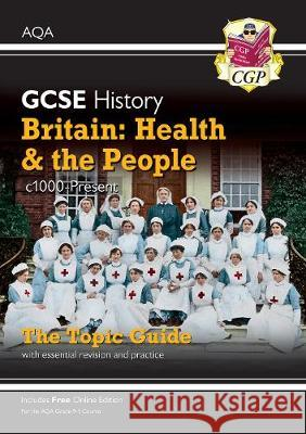 New Grade 9-1 GCSE History AQA Topic Guide - Britain: Health and the People: c1000-Present Day CGP Books CGP Books  9781789082845