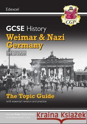 New Grade 9-1 GCSE History Edexcel Topic Guide - Weimar and Nazi Germany, 1918-39 CGP Books CGP Books  9781789082876