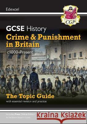 New Grade 9-1 GCSE History Edexcel Topic Guide - Crime and Punishment in Britain, c1000-present CGP Books CGP Books  9781789082920
