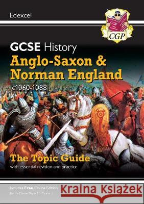 New Grade 9-1 GCSE History Edexcel Topic Guide - Anglo-Saxon and Norman England, c1060-88 CGP Books CGP Books  9781789082937