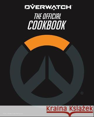 Overwatch: The Official Cookbook Chelsea Monroe-Cassel   9781789090666