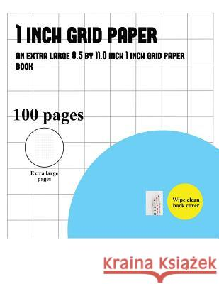 1 Inch Grid Paper Book: A Book with 100 Pages of 1 Inch Grid Paper Bernard Patrick 9781789175608