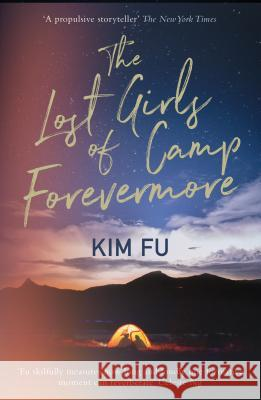 The Lost Girls of Camp Forevermore Kim Fu 9781789550160