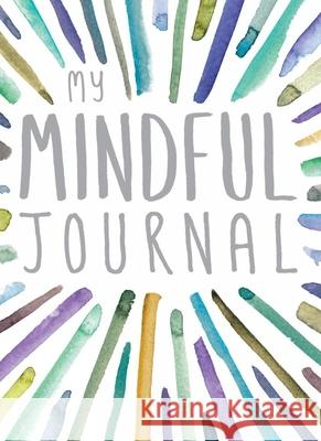 My Mindful Journal Rebecca Prinn 9781789561616
