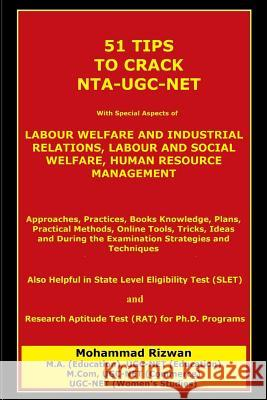 51 Tips to Crack Nta-Ugc-Net: With Special Aspects of Labour Welfare and Industrial Relations, Labour and Social Welfare, Human Resource Management Mohammad Rizwan 9781790147373