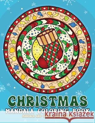 Christmas Mandalas Coloring Book: Merry Christmas Coloring Book for Adults Rocket Publishing 9781790152421