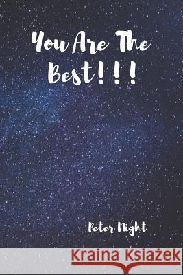 You Are the Best!!!: Motivational Notebook, Journal, Diary (110 Pages, Blank, 6 X 9) Peter Night 9781790339105