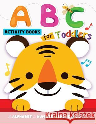 ABC Activity Books for Toddlers: Alphabet, Shape, Number and Game for Preschool Rocket Publishing 9781790420346