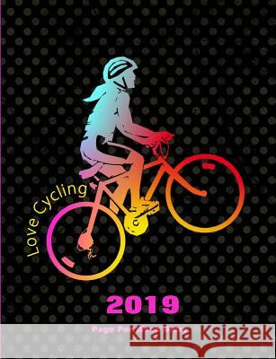 Love Cycling: 2019 Page Per Week Diary Shayley Stationery Books 9781790517275
