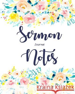 Sermon Notes Journal: An Inspirational Worship Tool to Record, Remember and Reflect on Each Week's Sermon Ann Wise 9781790731503