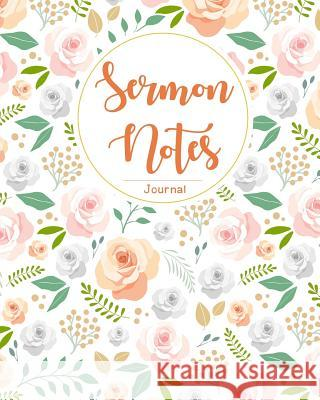 Sermon Notes Journal: An Inspirational Worship Tool to Record, Remember and Reflect on Each Week's Sermon Ann Wise 9781790731510
