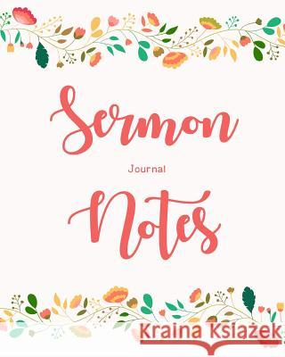 Sermon Notes Journal: An Inspirational Worship Tool to Record, Remember and Reflect on Each Week's Sermon Ann Wise 9781790731541