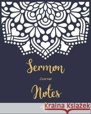 Sermon Notes Journal: An Inspirational Worship Tool to Record, Remember and Reflect on Each Week's Sermon Ann Wise 9781790731558