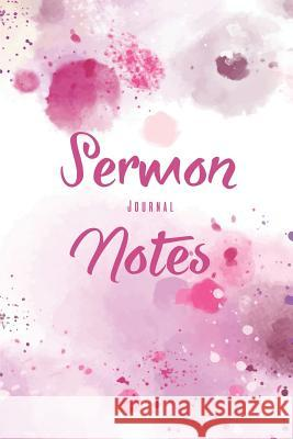 Sermon Notes Journal: A Christian Workbook to Record, Remember and Reflect, an Inspirational Worship Tool to Record Ann Wise 9781790732456