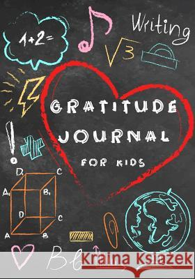 Gratitude Journal for Kids: Kids Gratitude Journal, Gratitude Book for Children, Gratitude Journal with Prompts & Doodling, Drawing, Coloring Cindy K. Wells 9781790747627