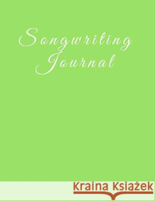 Songwriting Journal: 8.5 X 11, 110 Pages, Combination Staff Paper Notebook with Lined Pages for Lyrics Plus Pages for Notes. Light Green So Passionate Songwriter 9781790747900