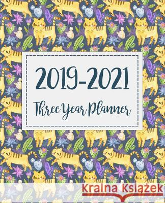 2019-2021 Three Year Planner: Monthly Schedule Organizer - Agenda Planner for the Next Three Years, 36 Months Calendar January 2019 - December 2021 Kim R. Jacquez 9781790751488