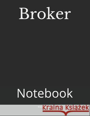 Broker: Notebook Wild Pages Press 9781790780112