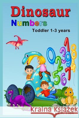 Dinosaur Numbers Toddler 1-3 Years Lek Tlek 9781790827862