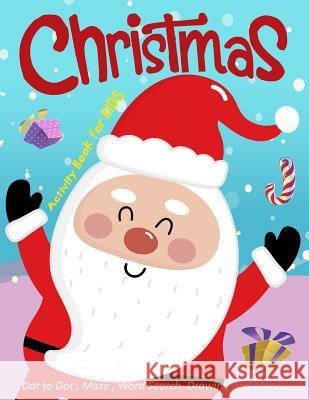 Christmas Activity Book for Kids: Dot to Dot, Maze, Word Search, Drawing and More.. K. Imagine Education 9781790837625