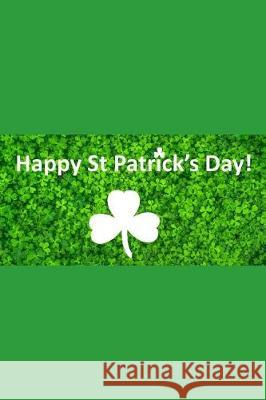 Happy St Patrick Donna B. Smith 9781791382766