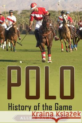 Polo: History of the Game Allen May 9781791572730
