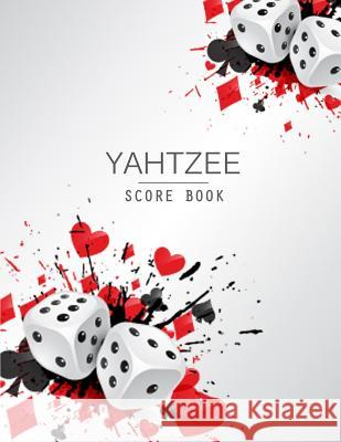 Yahtzee Score Book: Games Record Scoresheet Keeper and Write in the Player Name and Record Dice Thrown Narika Publishing 9781791690014