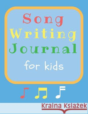 Songwriting Journal for Kids: 8.5 X 11, 110 Pages, Combination Staff Paper Notebook with Lined Pages for Lyrics Plus Pages for Notes. Dodger Blue So Passionate Songwriter 9781791758158
